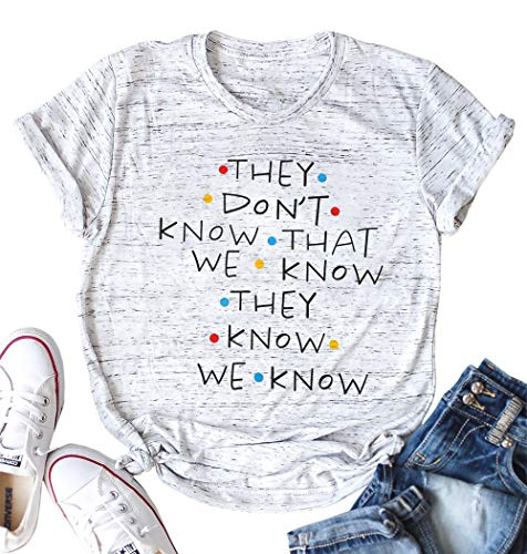 NANYUAYA Friends They Don't Know T-Shirt for Women Letters Print Friends TV Show Graphic Tees Tops (X-Large, White)