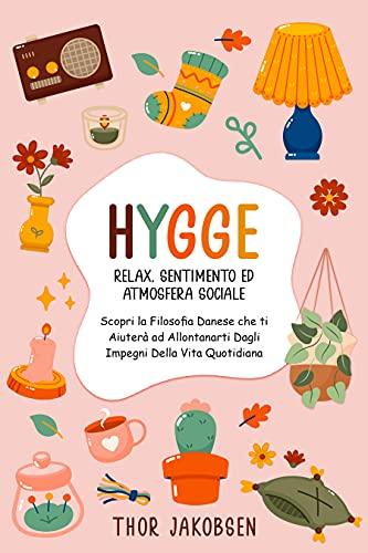 Hygge: Relax, Sentimento ed Atmosfera Sociale. Scopri la Filosofia Danese che ti Aiuterà ad Allontanarti Dagli Impegni Della Vita Quotidiana