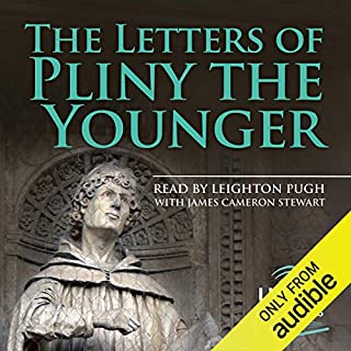 The Letters of Pliny the Younger                   By:                                                                                                                                 John B. Firth - translator,                                                                                        Pliny                               Narrated by:                                                                                                                                 Leighton Pugh                      Length: 12 hrs and 40 mins     2 ratings     Overall 5.0