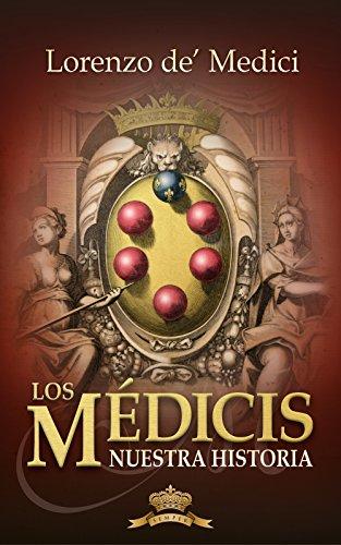 Los Médicis, Nuestra historia