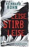 Leise, stirb leise: Kriminalroman (Lena-Larcher-Reihe 1)
