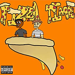 Pizza Time Explicit By Slikkante On Amazon Music Unlimited