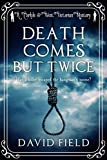 Death Comes But Twice: Has a killer escaped the hangman's noose? (Carlyle & West Victorian Mysteries Book 2)