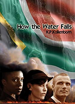 How the Water Falls by [K.P. Kollenborn]