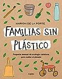Familias sin plástico: Pequeño manual de ecología cotidiana para cuidar el planeta (Medioambiente y sostenibilidad)