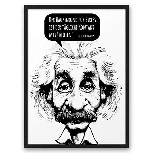 Der Hauptgrund für Stress ist der tägliche Kontakt mit Idioten ABOUKI Kunstdruck Poster Bild Geschenk-Idee Mann Frau Freund-in Kollege Kollegin Büro - ungerahmt DIN A4