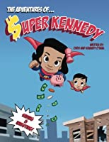 The Adventures of Super Kennedy: Saving and Investing