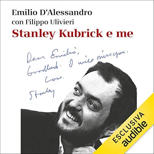 Stanley Kubrick e me: Trent'anni accanto a lui