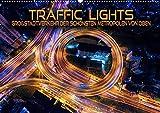 Traffic Lights - Großstadtverkehr der schönsten Metropolen von oben (Wandkalender 2022 DIN A2 quer)