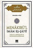 Menakibü'l Imam Es - Safii; Fazileti, Görüsleri ve Mezhebinin Müdafaasi