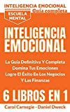 Inteligencia Emocional - La Guía Definitiva Y Completa: Educación Financiera, Domina Tu Dinero, Tu Mente, Tu Concentración, Tus Emociones, Tu Destino ... - Emotional Intelligence (Spanish Version)
