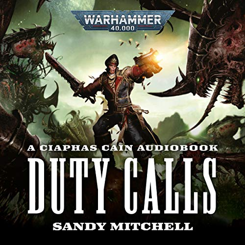 Ciaphas Cain: Duty Calls Audiobook By Sandy Mitchell cover art