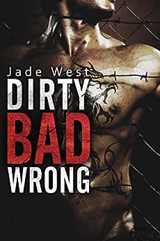 Dirty Bad Wrong by [Jade West, John Hudspith]
