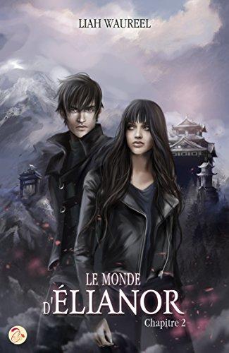 Le Monde d'Elianor - Chapitre 2 par [Liah Waureel, Nicolas Jamonneau, Cyplog]