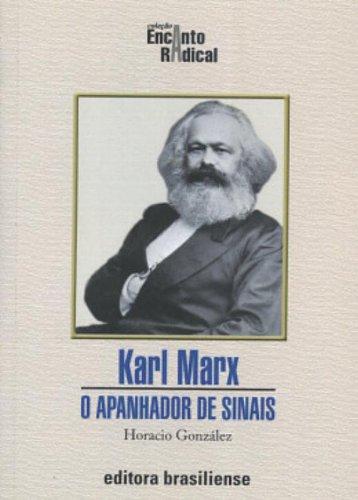Karl Marx. O Apanhador de Sinais