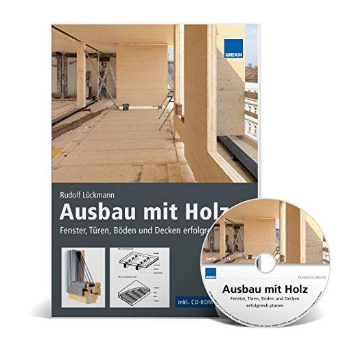 Ausbau mit Holz: Fenster, Türen, Böden und Decken erfolgreich planen!