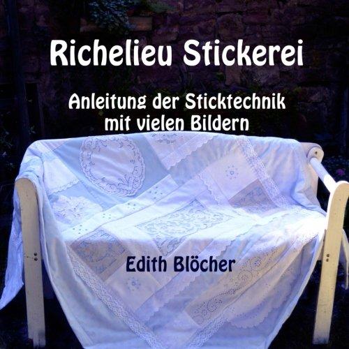 Richelieu Stickerei: Anleitung der Sticktechnik mit vielen Bildern