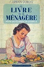 Le Livre de la Ménagère ou Petite encyclopédie de la famille de F Urbain-Dubois