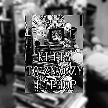 Klita to Znaczy Hiphop