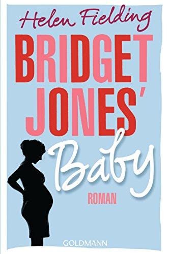 Bridget Jones' Baby: Die Bridget-Jones-Serie 3 - Roman