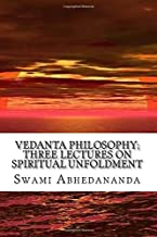 Vedanta Philosophy; Three Lectures on Spiritual Unfoldment