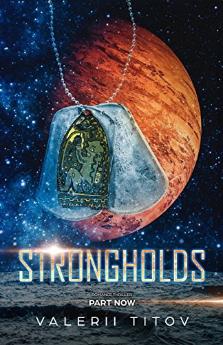 Book: STRONGHOLDS book 2 - thriller romance - FIRE and FOG, ROCKET BUILDER by Valerii Titov