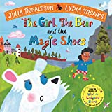 The Girl, the Bear and the Magic Shoes - Julia Donaldson