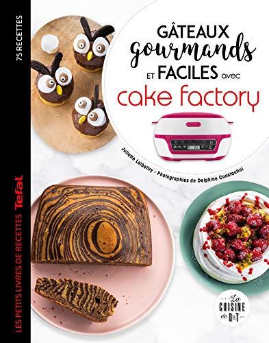 Gâteaux gourmands et faciles ave...