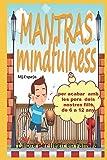 MANTRAS MINDFULNESS: per acabar amb les pors dels nostres fills de 6 a 12 anys (català)