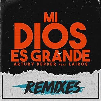Mi Dios Es Grande (Remixes)