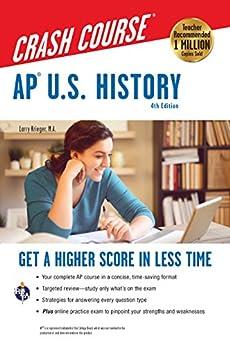 AP® U.S. History Crash Course, 4th Ed., Book + Online: Get a Higher Score in Less Time (Advanced Placement (AP) Crash Course) by [Larry Krieger]