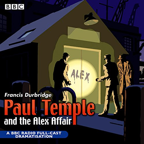 Paul Temple and the Alex Affair (Dramatized) audiobook cover art
