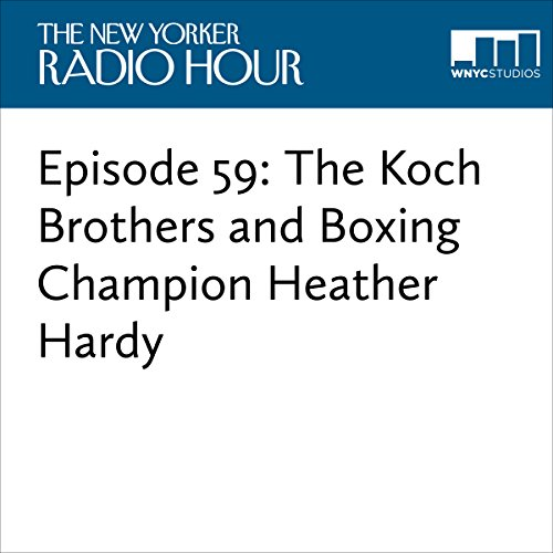 Episode 59: The Koch Brothers and Boxing Champion Heather Hardy audiobook cover art