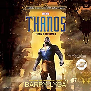 Marvel's Avengers: Infinity War: Thanos     Titan Consumed              By:                                                                                                                                 Barry Lyga                               Narrated by:                                                                                                                                 Tom Taylorson                      Length: 10 hrs and 4 mins     526 ratings     Overall 4.8