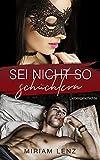 Sei nicht so schüchtern: Liebesgeschichte (German Edition)