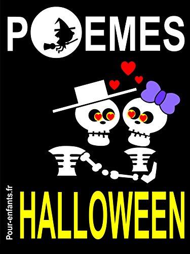 Poèmes d'Halloween: Pour enfants. Vampires, sorcières et fantômes sont au rendez-vous dans ce petit livre de poésie sur le thème d'Halloween. En compagnie ... Avec l'idée de mourir de rire, pas de peur.