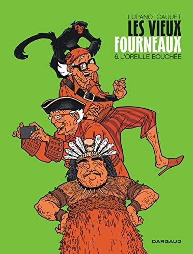 Les Vieux Fourneaux - Tome 6 - L'Oreille bouchée