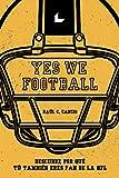 Yes We Football: Descubre por qué tú también que eres fan de la NFL