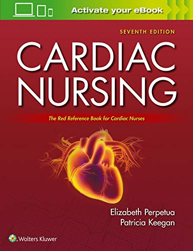 Compare Textbook Prices for Cardiac Nursing 7 Edition ISBN 9781975106324 by Perpetua DNP, Elizabeth M.,Keegan, Patricia
