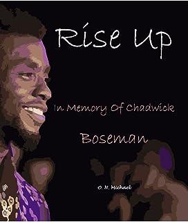 Rise Up: In Memory of Chadwick Boseman, Hero of the Blacks