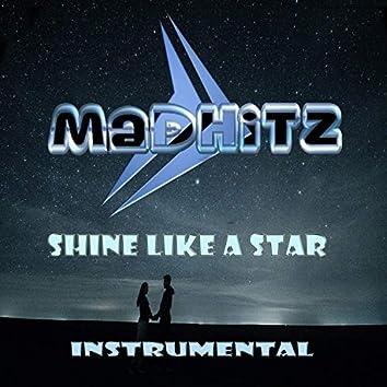 Madhitz Shine Like a Star (Instrumental)
