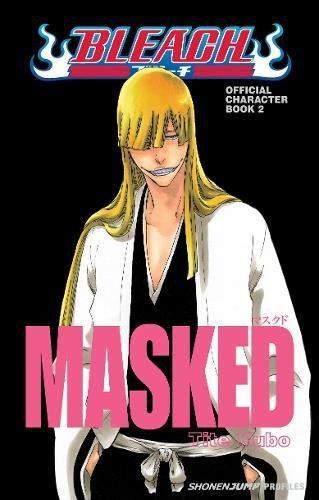 Bleach Official Character Book Volume 2: Masked