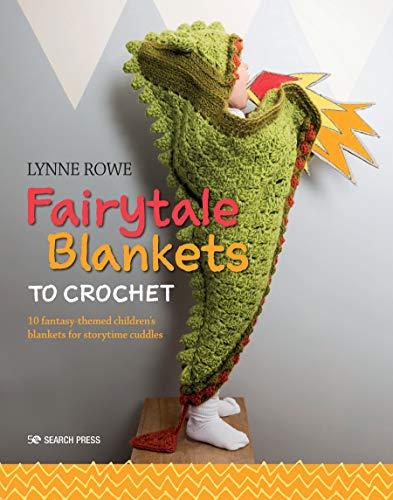 Fairytale Blankets to Crochet: 10 Fantasy-Themed Children's Blankets for Storytime Cuddles