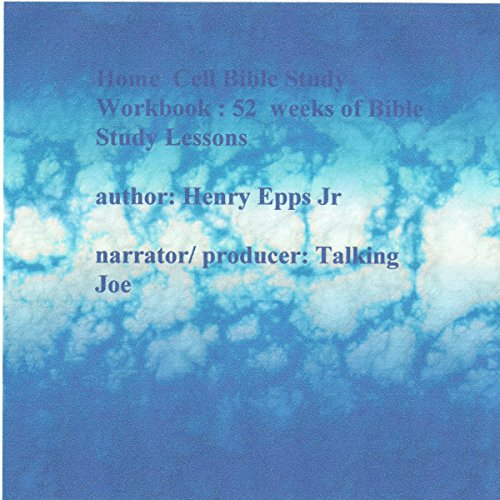 Home Cell Bible School Workbook     52 Weeks of Bible Lessons              By:                                                                                                                                 Henry Harrison Epps Jr                               Narrated by:                                                                                                                                 Joe W. Rucker Jr.                      Length: 11 hrs and 13 mins     1 rating     Overall 5.0