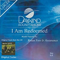 I Am Redeemed [Accompaniment/Performance Track] by Brian Free & Assurance (2009-05-01)