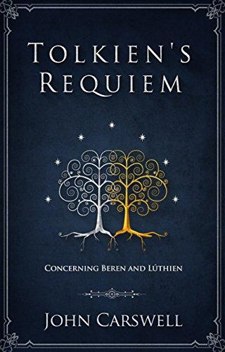 Tolkien's Requiem: Concerning Beren and Lúthien (English Edition)