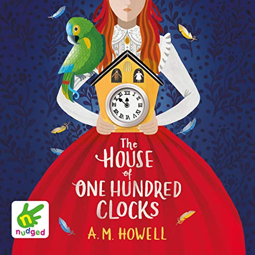 The House of One Hundred Clocks Audiobook By A.M. Howell cover art