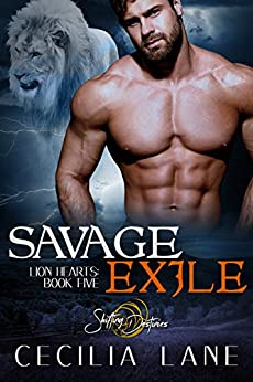 Savage Exile: A Shifting Destinies Lion Shifter Romance (Lion Hearts Book 5) by [Cecilia Lane]