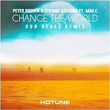 Change the World (feat. Max C) [Dor Dekel Remix]