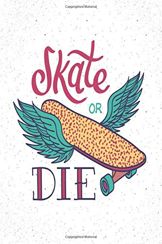 Skate or die: medium size notebook with lined interior, page number and date, ideal for organization, daily planner, journal, taking notes, diary / ... longboard, wings, skateboarding, drawing